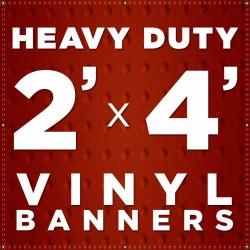2' x 4'  Heavy Duty Vinyl Banner