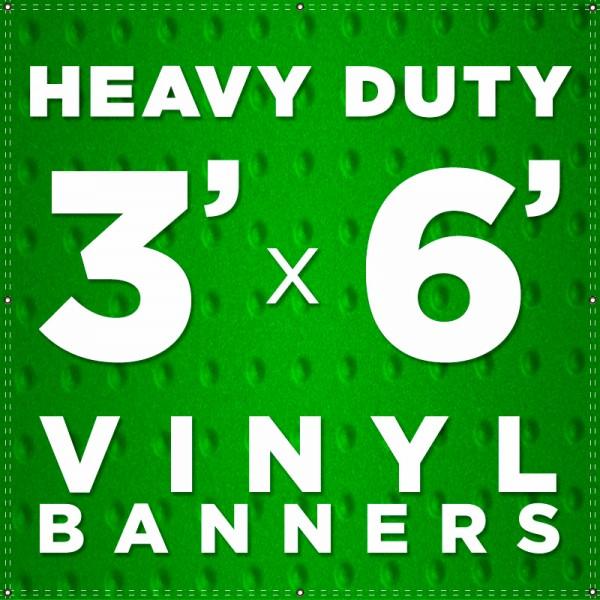 3' x 6' Heavy Duty Vinyl Banner