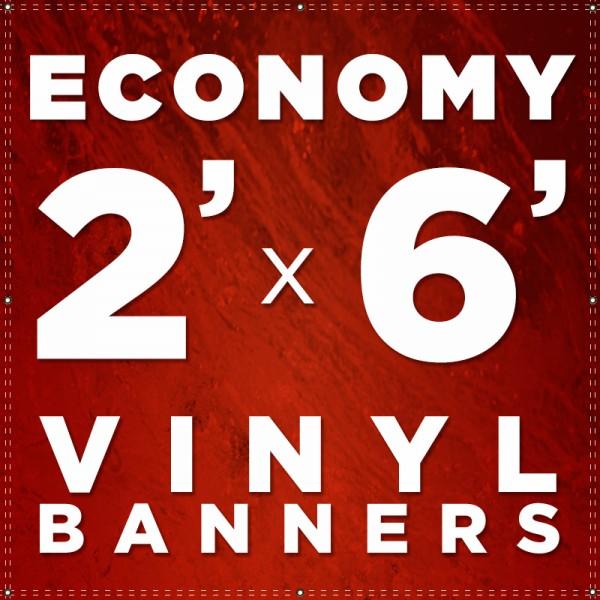 2' x 6'  Vinyl Banner