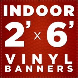 2' x 6'  Indoor Vinyl Banner