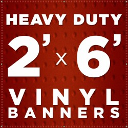 2' x 6'  Heavy Duty Vinyl Banner