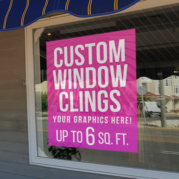 Custom Window Cling Graphics - up to 6 square feet