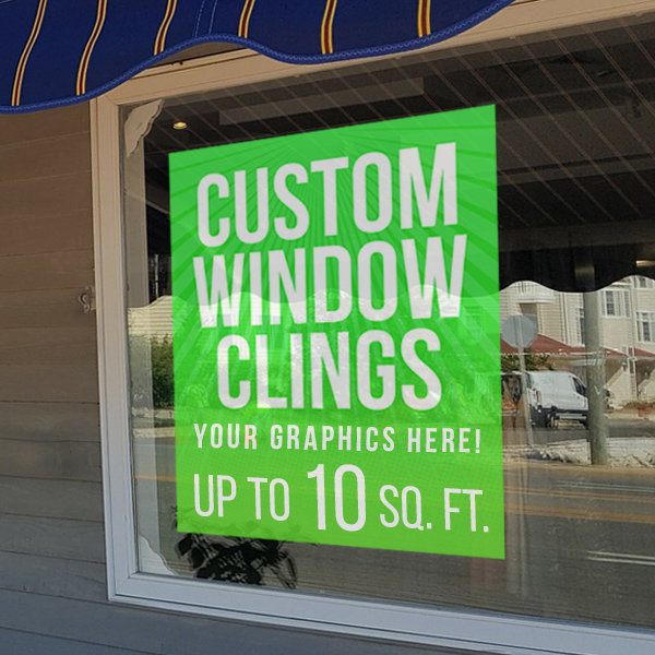 Custom Window Cling Graphics - up to 10 square feet