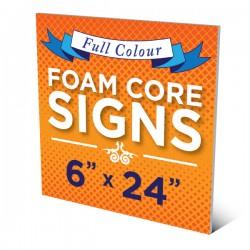"""6""""x24"""" Foam Core Sign"""
